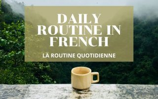 La Routine Quotidienne -