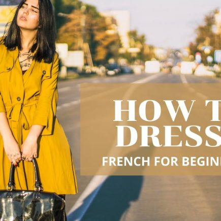FRENCH FOR BEGINNERS HOW TO DRESS IN FRENCH