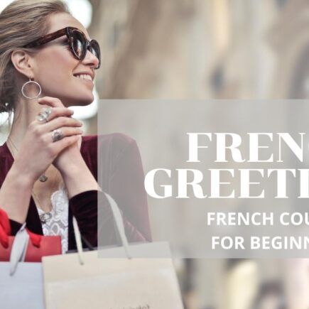 French course for beginners - Lesson 1 - French Greetings